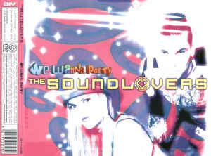 The Soundlovers - We Wanna Party (2002, CD)   Discogs